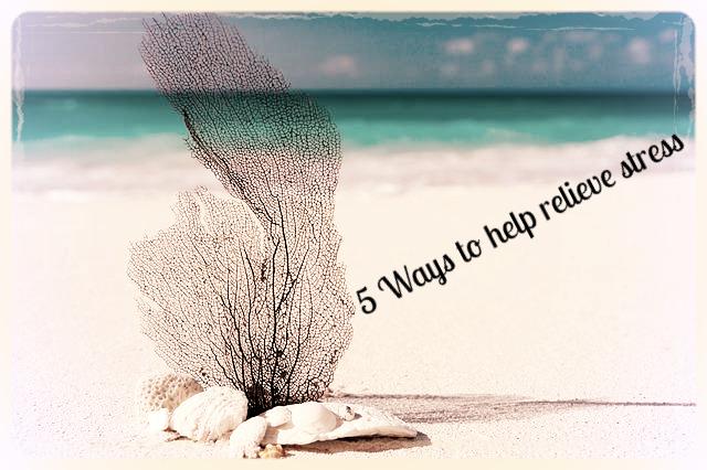 5  Quick Ways to Relieve Stress